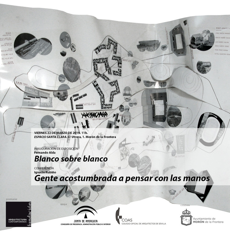 """Conferencia: """"Gente acostumbrada a pensar con las manos"""", Fundación Arquitectura Contemporánea y RubiñoGarcíaMárquezArquitectos"""