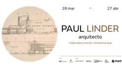 Exposición arquitectónica: Paul Linder, modernidad universal y sincretismo local