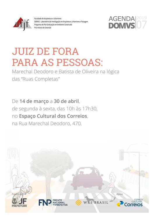 """Juiz de Fora para as pessoas: Marechal Deodoro e Batista de Oliveira na lógica das """"Ruas Completas"""", Cartaz. Fonte: DOMVS."""