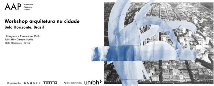 Workshop Arquitetura na cidade , Workshop Arquitetura na Cidade - Belo Horizonte - AAP Alternative Academic Project