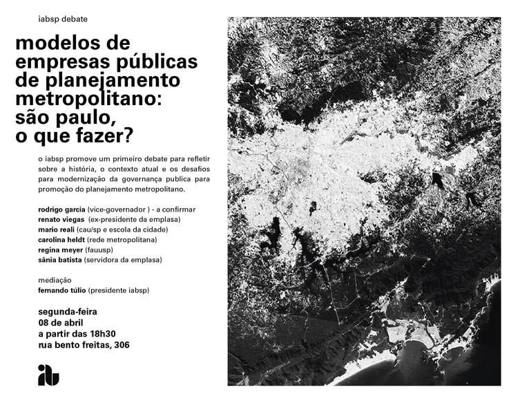 IABsp Debate: Modelos de Empresas Públicas de Planejamento Metropolitano: São Paulo, O que fazer?, iabsp debate