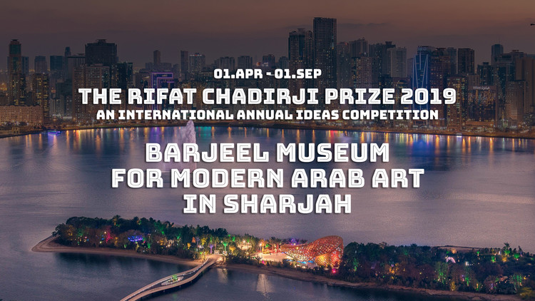 Call for Entries:  Barjeel Museum for Modern Arab Art , The 3rd Annual Rifat Chadirji Prize - Barjeel Museum for Modern Arab Art in Sharjah - UAE