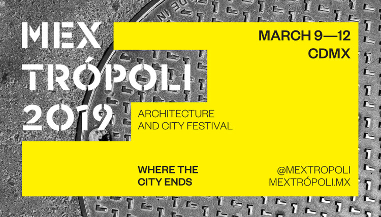 Alejandro Aravena and David Chipperfield Among Speakers at Mextrópoli's Architecture Festival 2019, © Mextrópoli