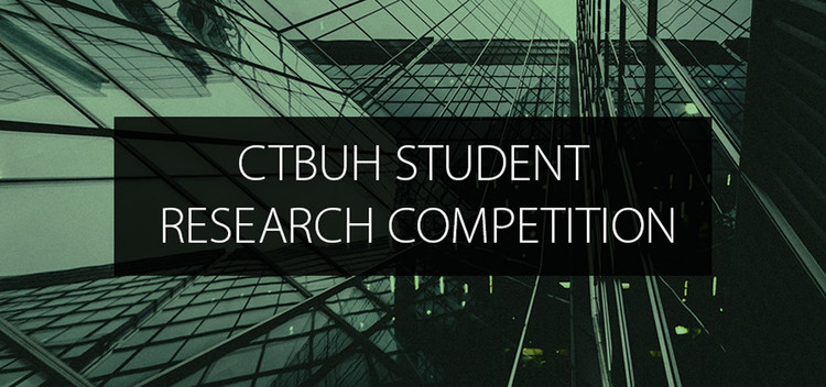 CTBUH 2019 Student Research Competition: Tall Building Performance