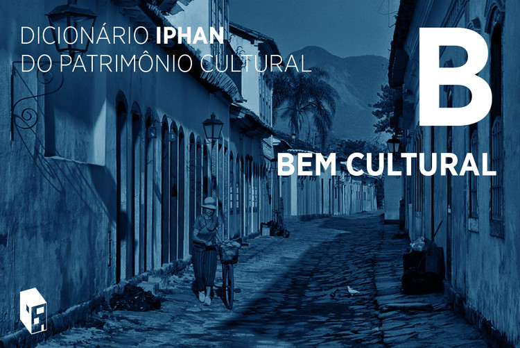 """Dicionário Iphan do Patrimônio Cultural: o que é """"bem cultural"""", Foto: Chaval Brasil no Visual hunt / CC BY-NC-ND. Montagem: ArchDaily"""