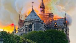 """Major Fire at Notre-Dame Cathedral in Paris; Main Structure """"Saved and Preserved"""""""