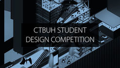 CTBUH 2019 International Student Tall Building Design Competition