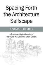 Spacing Forth the Architecture Selfscape: A Phenomenological Reading of War Ruins in a Lebanese Urban Context