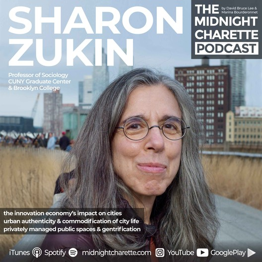 Sharon Zukin on Privately Managed Public Spaces, Gentrification and Urban Authenticity