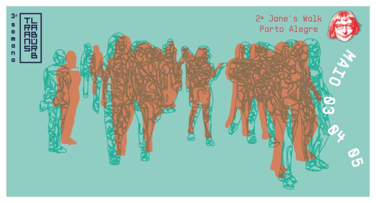 """3ª Semana TransLAB.URB + 2ª Jane's Walk Porto Alegre, O tema é """"Andar nos Ensina a Desobedecer"""", inspirado em ideias do Filósofo Frédéric Gros."""