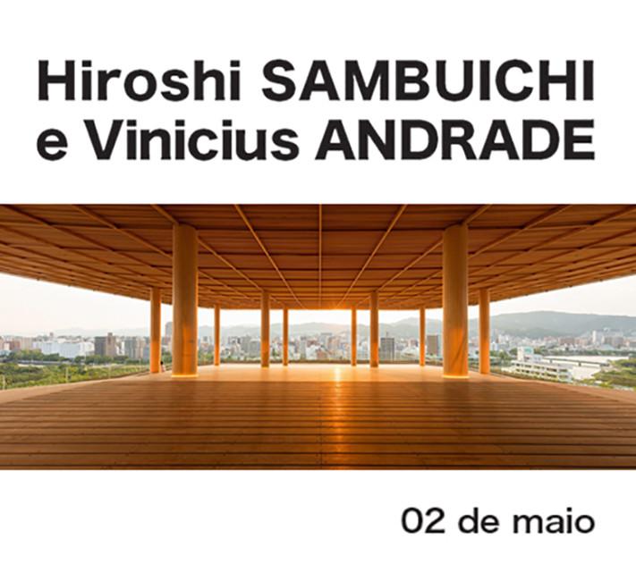 """""""Projetando Instituições Culturais: desafios contemporâneos"""" com arquitetos japoneses e brasileiros"""