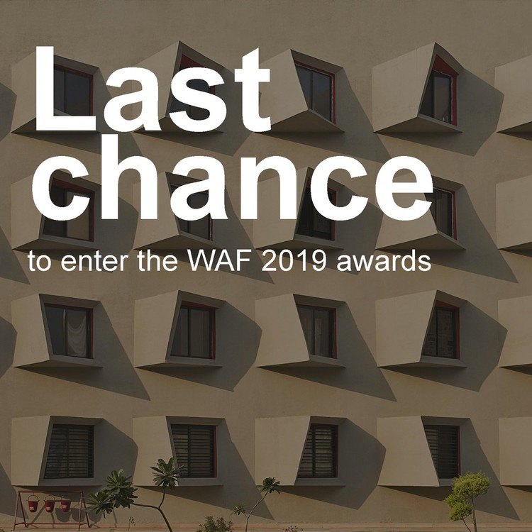 World Architecture Festival 2019 entry deadline is this Friday!
