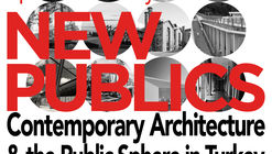 New Publics: Contemporary Architecture and the Public Sphere in Turkey