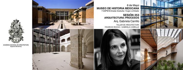 """Sesión 253. Gabriela Carrillo  """"Arquitectura: Procesos"""""""