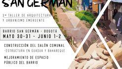 3° Workshop en Arquitectura y Urbanismo Emergente: Minga San Germán