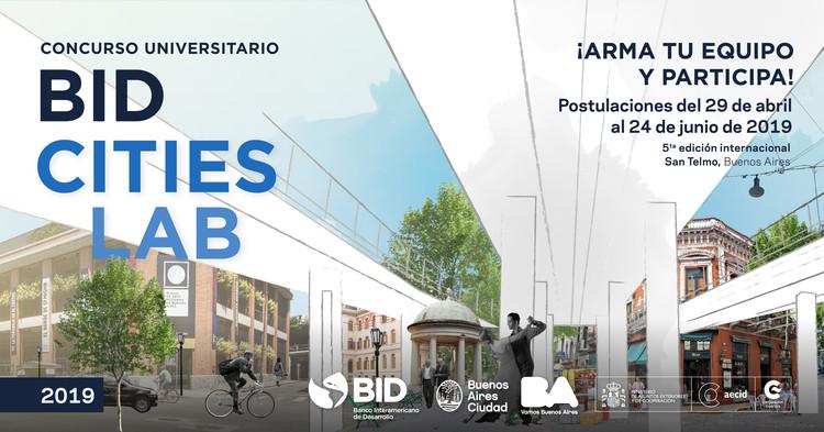 V edición del concurso internacional universitario BID CitiesLab 2019: San Telmo, Buenos Aires, El concurso tiene el objetivo de desarrollar un proyecto integral, de gestión sostenible, participativo, patrimonial e innovador, para los predios bajo la autopista y su entorno inmediato como parte del programa de revitalización del centro histórico.