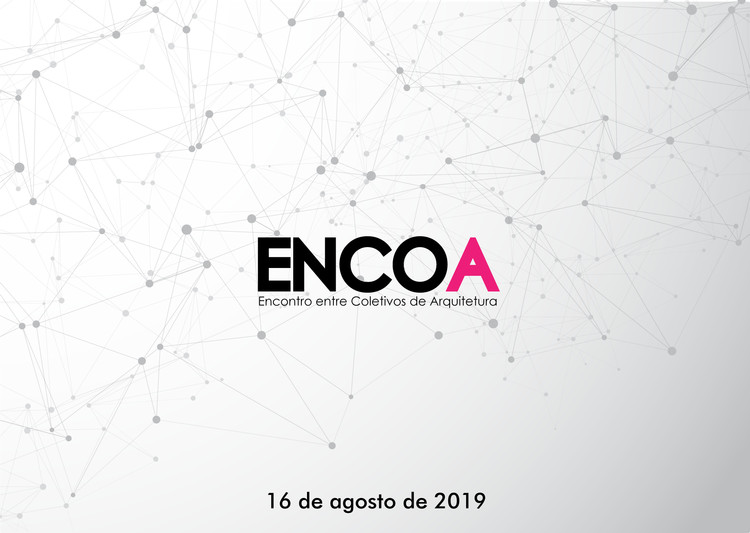 ENCOA - Encontro Entre Coletivos de Arquitetura, ENCOA