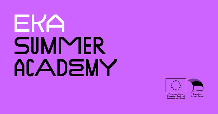 Call for applications: 2019 EKA Summer Academy of Art, Design and Architecture – Possible Futures!, 2019 EKA Summer Academy in Estonia