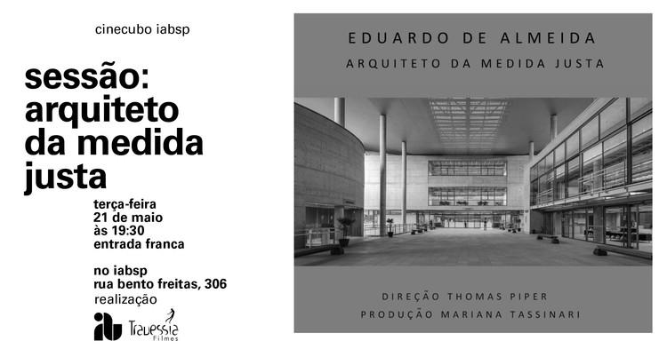 Cinecubo IAB: Sessão Eduardo de Almeida - Arquiteto da Medida Justa, cinecubo_iab