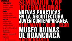 Seminario YAP Internacional: nuevas prácticas en la arquitectura joven contemporánea