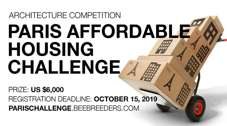 Paris Affordable Housing Challenge, Enter the Paris Affordable Housing Challenge ‪architecture‬ ‎competition‬ now! US $6,000 in prize money! Closing date for registration: OCTOBER 15, 2019