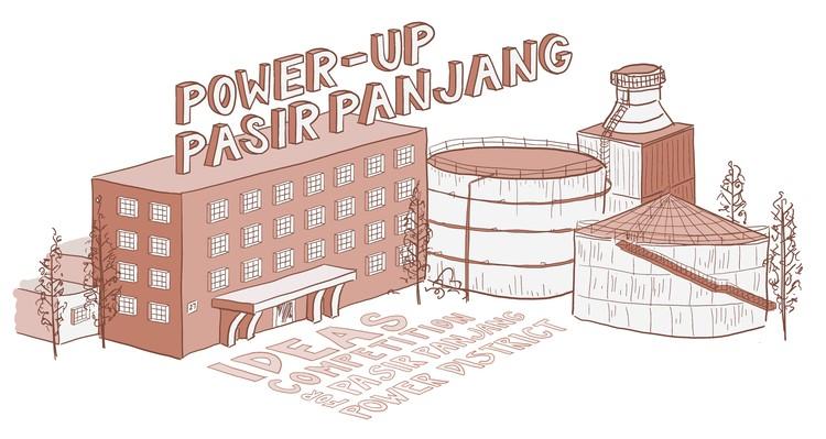 Power-Up Pasir Panjang! - Ideas Competition for the Pasir Panjang Power District