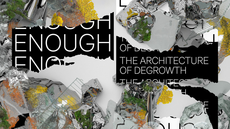 2019 Oslo Architecture Triennale Announces the Programme for 'Enough: The Architecture of Degrowth'