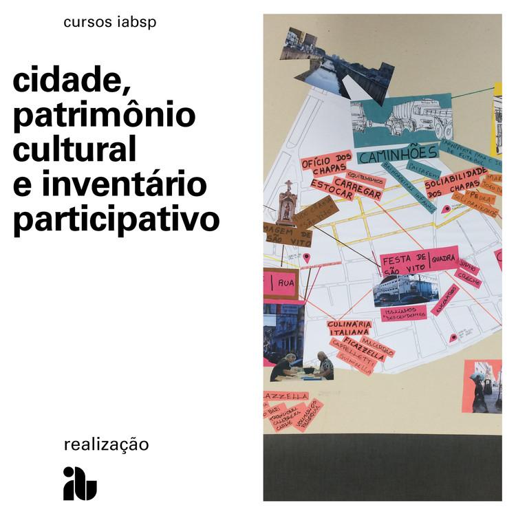 """Curso """"Cidade, Patrimônio Cultural e Inventário Participativo"""", cursos_iabsp"""