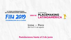 Presenta tu intervención en el IV Foro Internacional de Intervenciones Urbanas, sede del 3° Encuentro Placemaking Latinoamérica en Lima