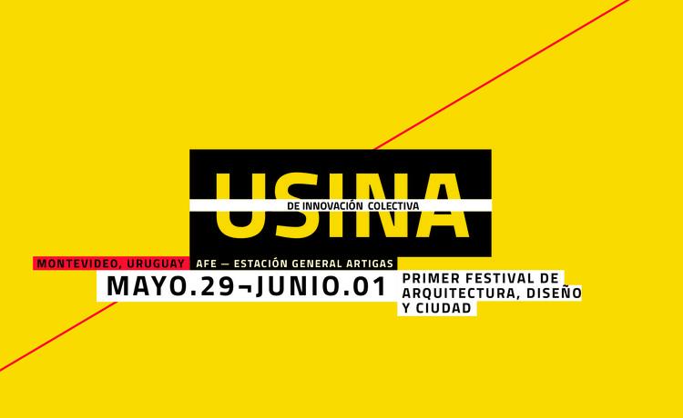 USINA 2019: Primer festival de arquitectura, diseño y ciudad del Uruguay.