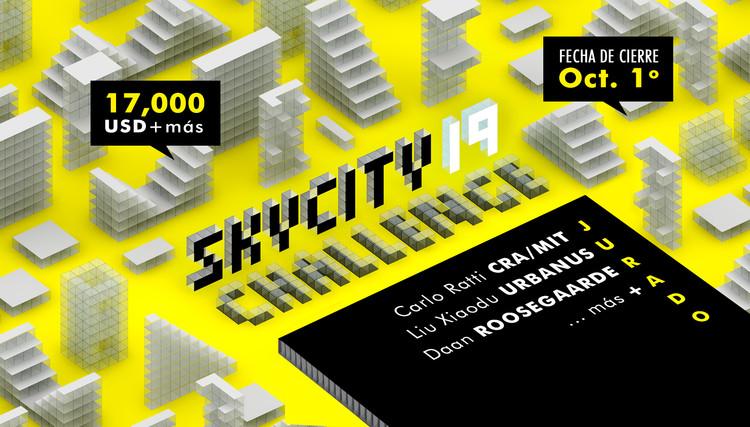 Concurso SkyCity Challenge 19: El Futuro de la Vivienda / The Future of Housing, SkyCity Challenge: 17.000 USD en premios y un mes de residencia en nuestras instalaciones en Changsha, China.