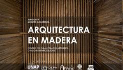 Muestra académica 'Arquitectura en madera' de la Universidad Arturo Prat