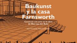 Baukunst y la casa Farnsworth