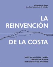 La reinvención de la costa. 2100: Escenarios de cambio climático de la costa metropolitana de Barcelona