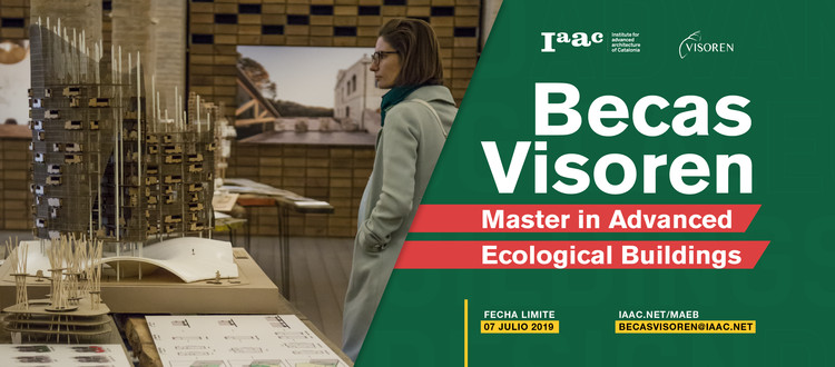 IAAC Barcelona: Beca Visoren para el Máster in Advanced Ecological Buildings