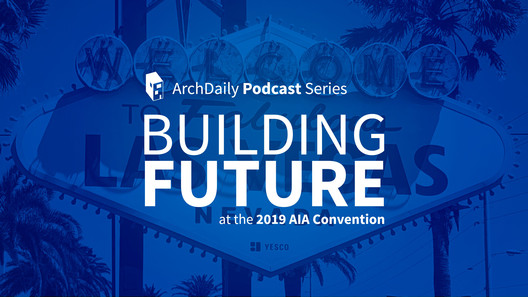 Building Future Podcast at the 2019 AIA Convention