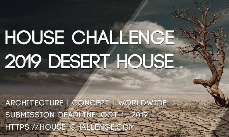 Open Call: House Challenge 2019 - Desert House, Poster