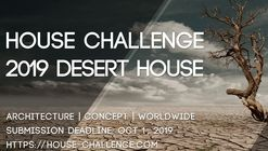 Open Call: House Challenge 2019 - Desert House