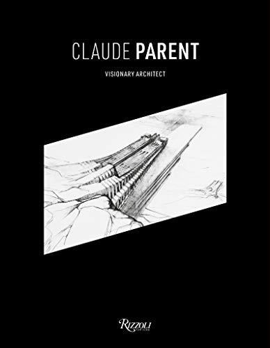 Claude Parent: Visionary Architect