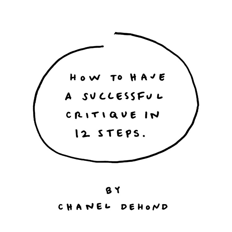 12 Steps to a Successful Critique , © Chanel Dehond