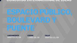 """Concurso Internacional de Ideas Expo 2023: """"Espacio Público, Boulevard y Puente"""""""