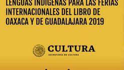 Concurso para el diseño conceptual del Pabellón de lenguas indígenas para las ferias internacionales del libro de Oaxaca y de Guadalajara  2019