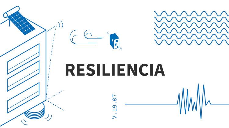 Tema del mes de ArchDaily - Julio: Resiliencia en Arquitectura