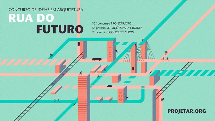 """Projetar.org lança concurso para a """"rua do futuro"""", Concurso #032 Rua do Futuro - Projetar.org"""