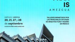 Fábrica de Ciudad presenta: ARCH in PRAXIS #aprendiendodelosquehacen