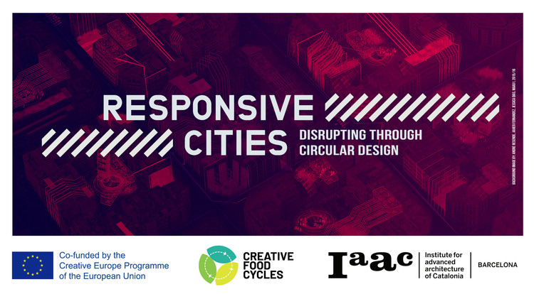 Call for Extended Abstract and Poster Submissions - Responsive Cities Symposium: Disrupting Through Circular Design, Background image by: André Resende, Javier Fernandez, Jessica Dias, MAA01, 2015/16