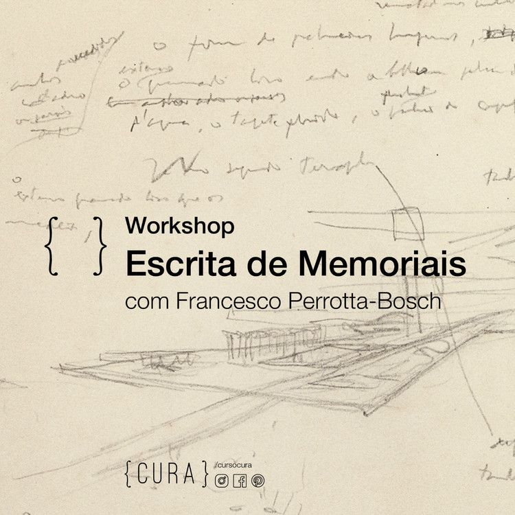 {CURA} Workshop: Escrita de Memoriais com Francesco Perrotta-Bosch, Com vagas limitadas, o workshop acontece em três encontros na sede do {CURA}.