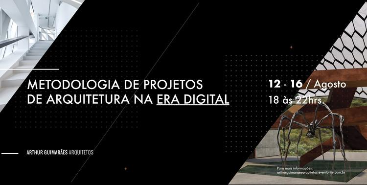 Workshop: Metodologia de Projetos de Arquitetura na Era Digital, Workshop: Metodologia de Projetos de Arquitetura na Era Digital