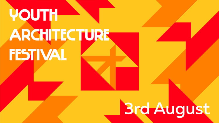 Youth Architecture Festival , Youth Architecture Festival