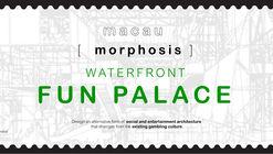 Open Call: macau [ morphosis ] WATERFRONT FUN PALACE